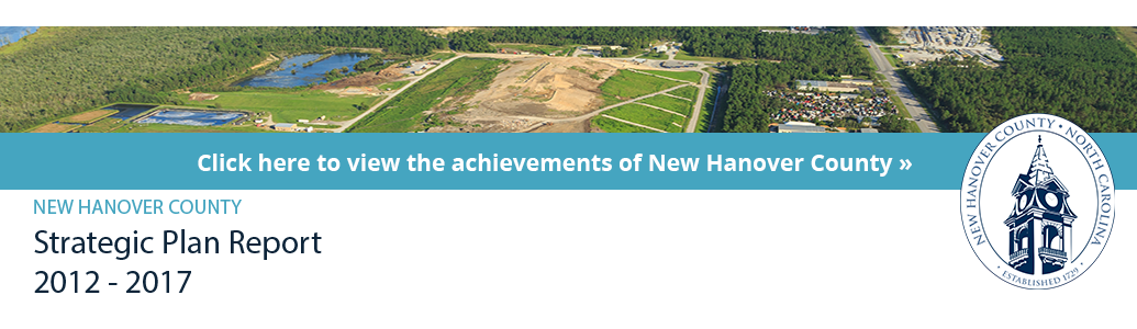 Click to learn about the achievements of New Hanover County - 2012-2017 Strategic Plan Report
