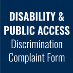 Click for Disability & Public Access Discrimination Complaint Form