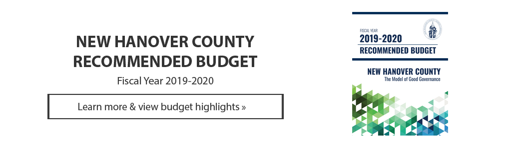 New Hanover County Recommended Budget - Fiscal Year 2019-2020 - Click to learn more and view budget highlights.