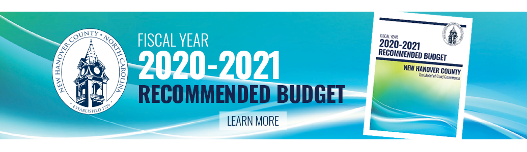 New Hanover County Recommended Budget - Fiscal Year 2020-2021 - Click to learn more and view budget highlights.