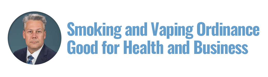 Smoking & Vaping Ordinance Good for Health and Business